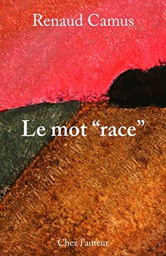 Le mot race  [Camus, Renaud] (Tapa Blanda)
