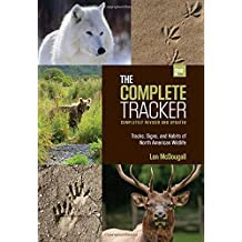 The Complete Tracker, 2nd: Tracks, Signs, and Habits of North American Wildlife