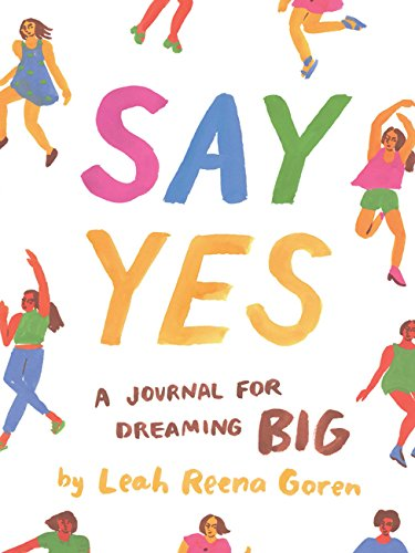 Say Yes: A Journal for Dreaming Big