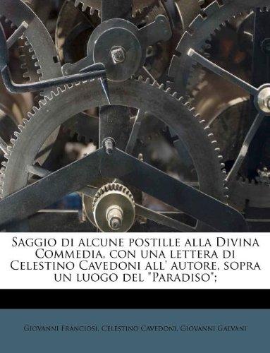 """Read Online Saggio di alcune postille alla Divina Commedia, con una lettera di Celestino Cavedoni all' autore, sopra un luogo del """"Paradiso""""; (Italian Edition) PDF"""
