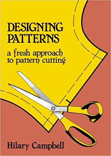 Designing patterns a fresh approach to pattern cutting fashion designing patterns a fresh approach to pattern cutting fashion design amazon hilary campbell 8601404220531 books fandeluxe Image collections