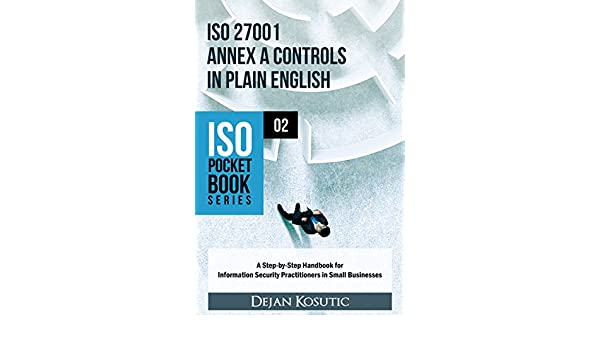 Amazon iso 27001 annex a controls in plain english a step by amazon iso 27001 annex a controls in plain english a step by step handbook for information security practitioners in small businesses iso pocket book fandeluxe Choice Image