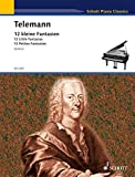 img - for Telemann - 12 Little Fantasias: Piano (Schott Piano Classics) book / textbook / text book