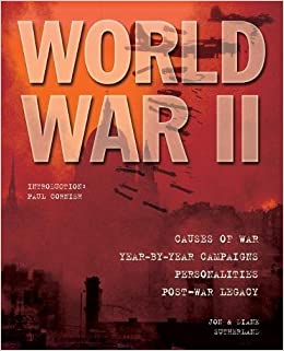 World War II: Causes, Campaigns, Personalities & Legacy