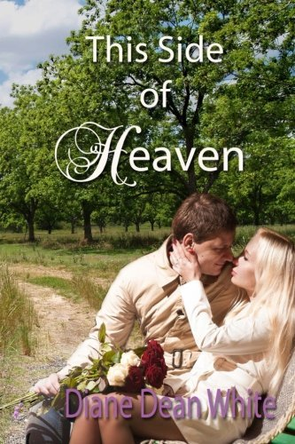 This Side of Heaven by Diane Dean White (2016-03-30)