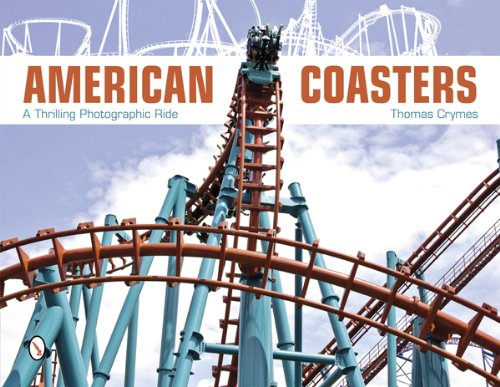 (American Coasters: A Thrilling Photographic Ride)