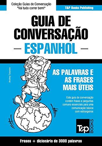 Guia de Conversação Português-Espanhol e vocabulário temático 3000 palavras (Portuguese Edition)