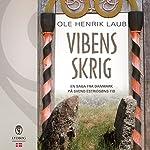 Vibens skrig (En saga fra Danmark på Svend Estridsøns tid 1) | Ole Henrik Laub