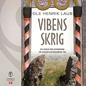 Vibens skrig (En saga fra Danmark på Svend Estridsøns tid 1) Audiobook