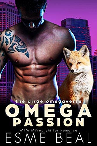 Omega Passion: M/M MPreg Shifter Romance (Dirge Omegaverse Book 3)