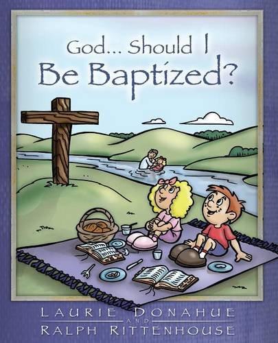 Download God...Should I Be Baptized? PDF