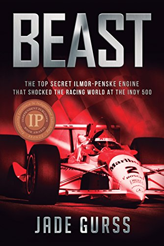 Beast: The Top-Secret Penske-Ilmor Engine That Shocked the Racing World at the Indy 500