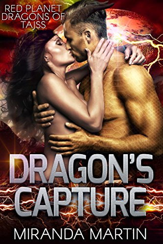 Dragon's Capture (Red Planet Dragons of Tajss Book 6) by [Martin, Miranda]