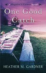 One Good Catch (A Maguire's Corner Novel) (Volume 2)