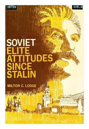 Soviet elite attitudes since Stalin (Merrill political science series)