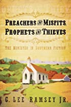 Preachers and Misfits, Prophets and Thieves: The Minister in Southern Fiction