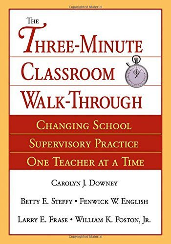 The Three-Minute Classroom Walk-Through: Changing School Supervisory Practice One Teacher at a Time by William K. Poston (2004-04-20)