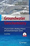 img - for Groundwater Geochemistry: A Practical Guide to Modeling of Natural and Contaminated Aquatic Systems by Broder J. Merkel (2008-07-24) book / textbook / text book