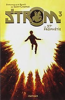 Strom, tome 3 : La 37è prophétie par Saint Chamas