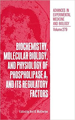 Read online Biochemistry, Molecular Biology, and Physiology of Phospholipase A2 and Its Regulatory Factors (Advances in Experimental Medicine and Biology) PDF, azw (Kindle)