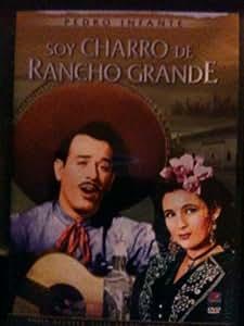 Pedro Infante - Soy Charro De Rancho Grande