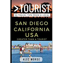 Greater Than a Tourist – San Diego California USA: 50 Travel Tips from a Local