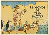 Le monde de Glen Baxter par  Baxter