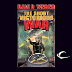 The Short Victorious War: Honor Harrington, Book 3   David Weber