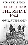 Front cover for the book The Battle for the Rhine by Robin Neillands