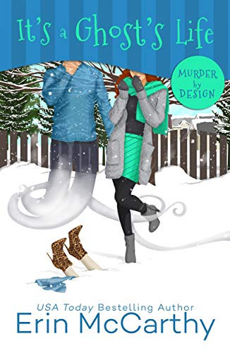 It's A Ghost's Life (Murder By Design Book 5) by [McCarthy, Erin]