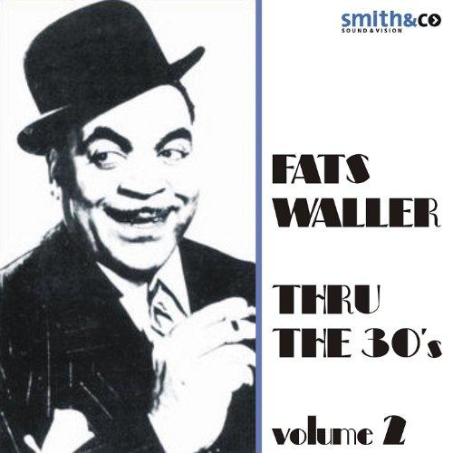 Fats Waller - Thru the 30's Vo...