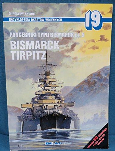 Encyclopedia of Warships 19 - Pancerniki Typu Bismarck Cz. 5 Bismarck Tirpitz (Bismarck-Class Battleships pt. 5: Bismarck and Tirpitz)
