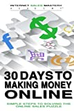 30 Days to Making Money Online: Simple Steps to Solving the Online Sales Puzzle Review