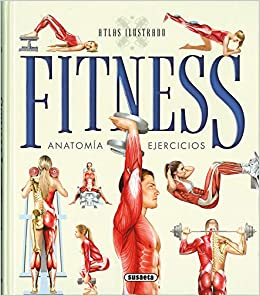 Fitness: Anatomia Ejercicios (Atlas Ilustrado) (Spanish ...