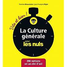 La culture générale pour les Nuls Vite et Bien (French Edition)