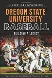 Oregon State University Baseball, Cliff Kirkpatrick, 1609498046