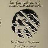 Liszt: Fantasy and Fugue on the Chorale Ad nos Ad salutarem undam / Franck: Chorale no. 2 in B minor - David Spicer, Organ