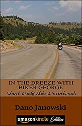 In The Breeze With Biker George: Short Daily Rides Devotional (Biker George Daily Ride Devotionals) (Volume 2)