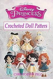 Disney Princess Crocheted Doll Patterns (English Edition)