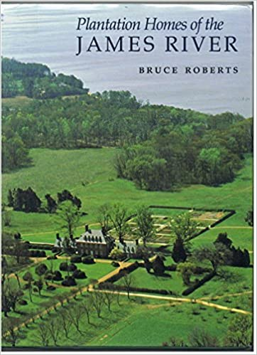 Plantation Homes Of The James River By Bruce Roberts  Bruce Roberts Amazon Com Books