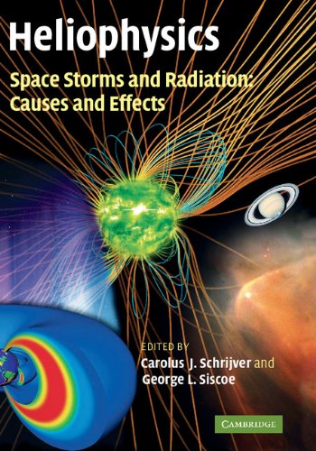 Heliophysics  Space Storms And Radiation  Causes And Effects  English Edition