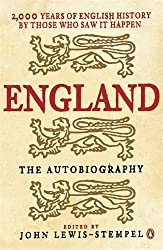 England: The Autobiography: 2,000 Years of English History by Those Who Saw it Happen