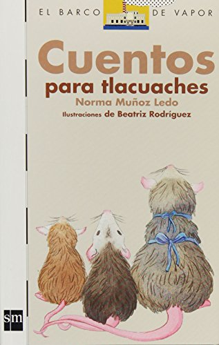 Steam Pig (Cuentos para Tlacuaches/ Stories for Tlacuaches (El Barco De Vapor- Blanco/ The Steam Boat- White) (Spanish Edition))
