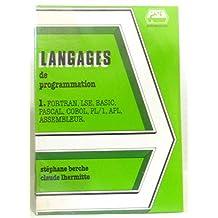 Langages de programmation: FORTRAN, L. S. E. , BASIC, Pascal, COBOL, P. L. 1, A. P. L. , assembleur (Collection Langages)