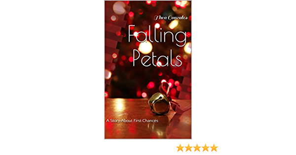 Ebook Falling Petals A Story About First Chances By Thea Gonzales