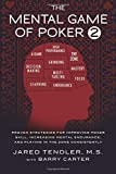 The Mental Game of Poker 2: Proven Strategies for Improving Poker Skill, Increasing Mental Endurance, and Playing in the Zone Consistently