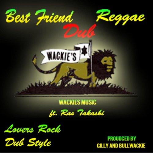 Best Frend (Reggae Dub) [feat. Ras Takashi]
