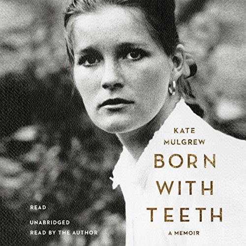 Born with Teeth: A Memoir Audiobook [Free Download by Trial] thumbnail
