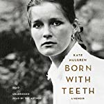 Born with Teeth: A Memoir | Kate Mulgrew