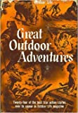 img - for Great Outdoor Adventures - 24 of the Best True Action Stories Ever to Appear in Outdoor Life Magazine book / textbook / text book